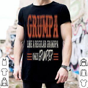 Grumpa Like A Regular Grandpa Only Grumpier Father Day shirt