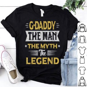 Happy Fathers Day G-Daddy The Man The Myth The Legend shirt