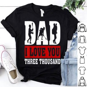 I Love You Dad 3000 Lacrosse Father Day shirt