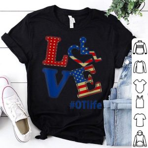 Love Otlife American Flag Ot Occupational Therapy shirt