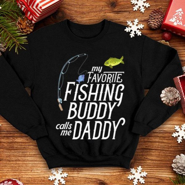 My Favorite Fishing Buddy Calls Me Daddy Father Day shirt