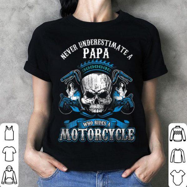 Papa Biker Who Rides A Motorcycle Skull Grandpa Father Day shirt