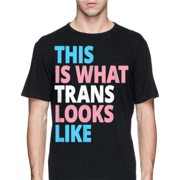 This Is What Trans Looks Like LGBT Transgender Pride shirt
