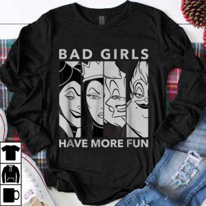 Awesome Disney Villains Bad Girls Have More Fun shirt