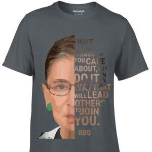 Fight For The Things You Care About But Do it In A Way That Will Lead RBG sweater