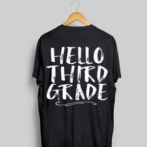 Hello Third Grade 3rd Back To School Student Teacher shirt