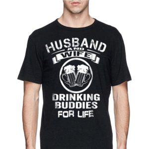 Husband And Wife Drinking Buddies For Life shirt