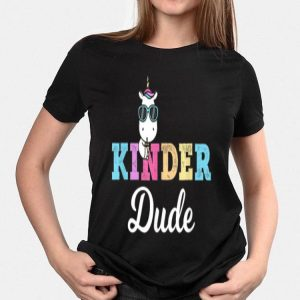 Kinder Dude Cute Unicorn First Day Kindergarten shirt