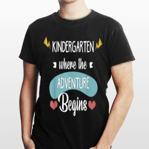 Kindergarten Where The Adventure Begins Teachers shirt