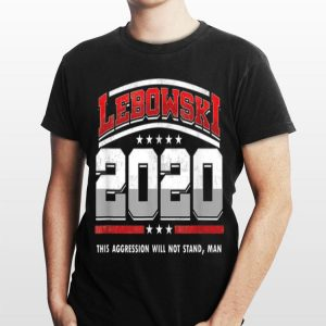 Lebowski 2020 Us President shirt