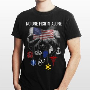 Military No One Fights Alone Usa shirt