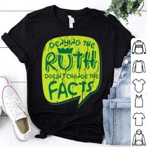 Notorious Rbg Dont Deny shirt