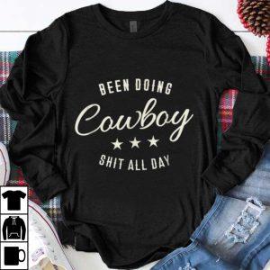 Original Been Doing Cowboy Shit All Day Star shirt