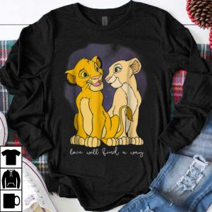 Original Disney Lion King Simba Nala Love Love Will Find A Way shirt