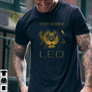 Original The best are born as Leo proud like a lion shirt