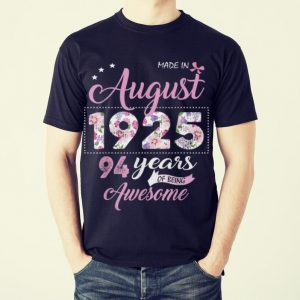 Original made In August 1925 94 Years Of Being Awesome Floral shirt