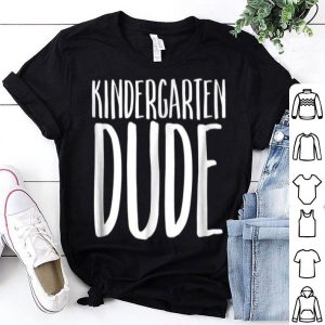 Pre K Kindergarten Dude Cute First Day Tee Bro shirt