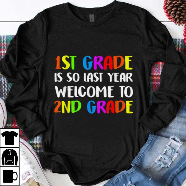 Premium Back To Shool 1st Grade Is So Fast Year Welcome To 2nd Grade shirt