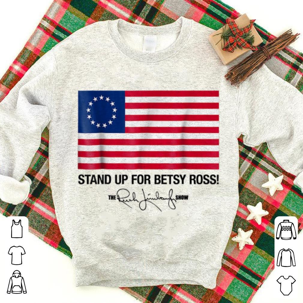 Stand Up For Betsy Ross Flag The Rush Limbaugh Show Signature guy tee 1 - Stand Up For Betsy Ross Flag The Rush Limbaugh Show Signature guy tee