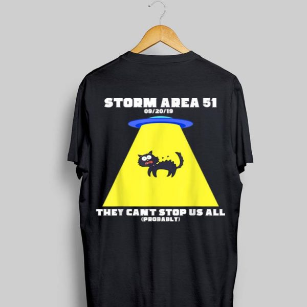Storm Area 51 They Can't Stop Us All Cat Scared shirt