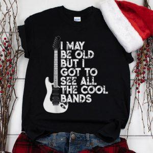 The Best I May Be Old But I Got To See All The Cool Bands Electrics Guitar shirt