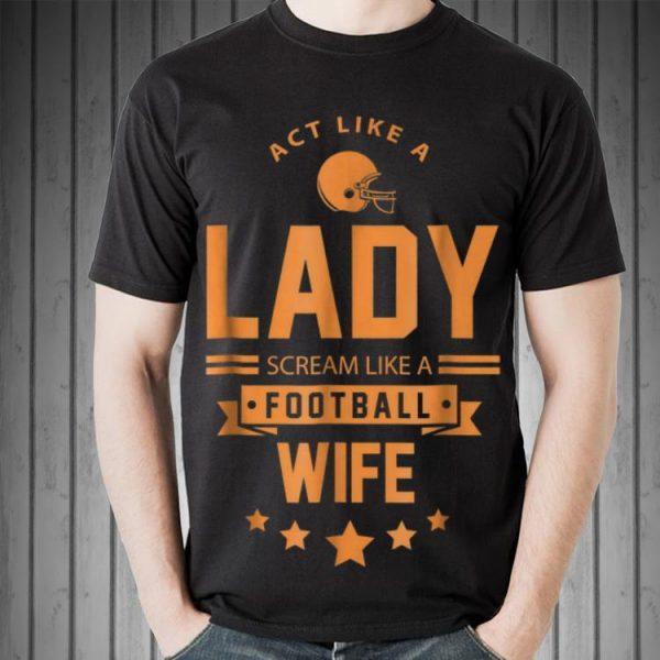 Act Like A Lady Scream Like A Footbal Wife sweater
