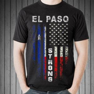 Awesome American Flag El Paso Strong shirt 1