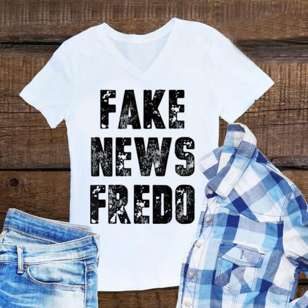 Awesome Fake News Fredo shirt