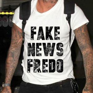 Awesome Fake News Fredo shirt 1