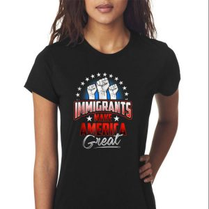 Awesome Immigrants Make American Great shirt 2