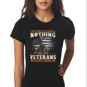 Awesome We Owe Illegals Nothing And Our Veterans Everything shirt 2