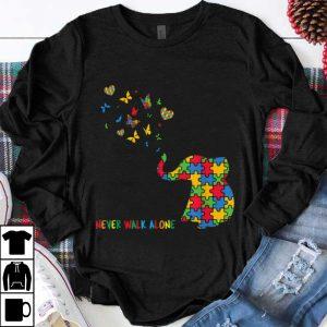 Funny Autism Awareness Elephant Never Walk Alone shirt