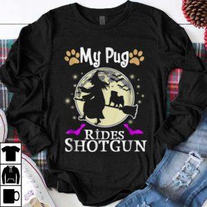 Funny My Pug Rides Shotgun Halloween shirt