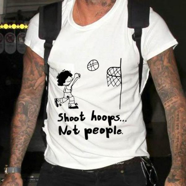Funny Shoot Hoops Not People Basketball Lover shirt
