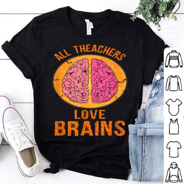 Official All Teachers Love Brains Halloween Gift shirt