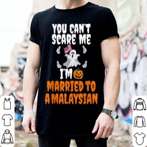 Original Can't Scare Me Married To Malaysian Scary Halloween Malaysia shirt