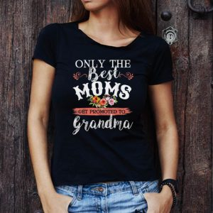 Top Only The Best Moms Get Promoted To Grandma Flower shirt 2