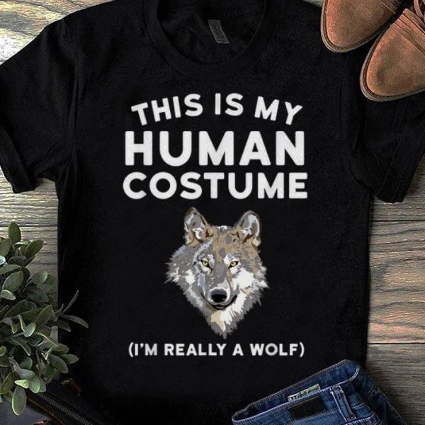 Top This is My Human Costume I'm Really a Wolf shirt