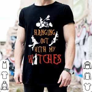 Funny Witch Halloween - Hanging Out With My Witches shirt