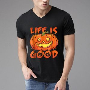 Halloween Funny Pumpkin Life Is Good Jack O Lantern shirt
