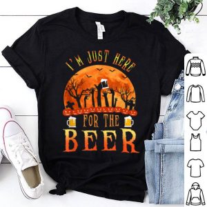 I'm Just Here For The Beer Funny Drinking Halloween Costume shirt