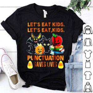 Original Halloween Let's Eat Kids Punctuation Saves Lives shirt