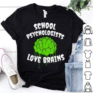 Original School Psychologist Halloween Teachers Love Brains shirt