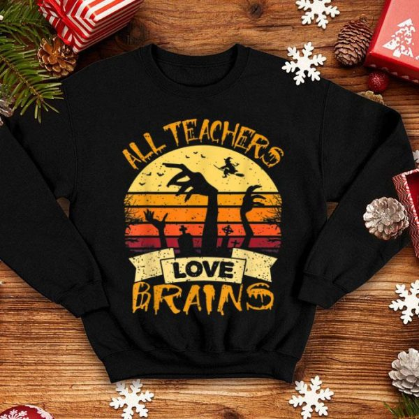 Original Teacher All Teachers Love Brains Halloween shirt