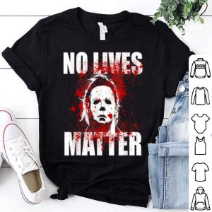 Premium No Lives Matter Michael-myers-blood Funny Halloween Horror shirt