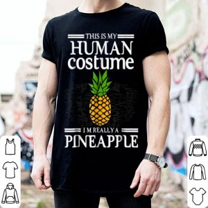 Super Pineapple This Is My Human Costume Halloween shirt