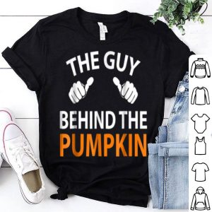 The Guy Behind The Pumpkin Halloween Pregnancy Gift shirt