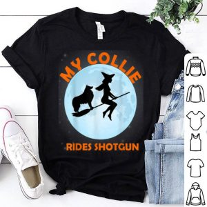 Top My Collie Rides Shotgun Halloween Witch shirt