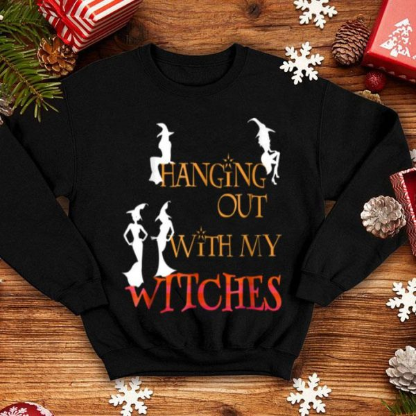 Witch Halloween - Hanging Out With My Witches shirt