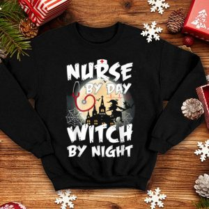 Witch Nurse By Day Witch By Night Halloween shirt